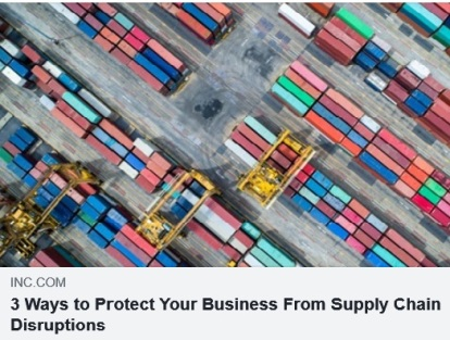 3 Ways To Protect Your Business From Supply Chain Disruptions